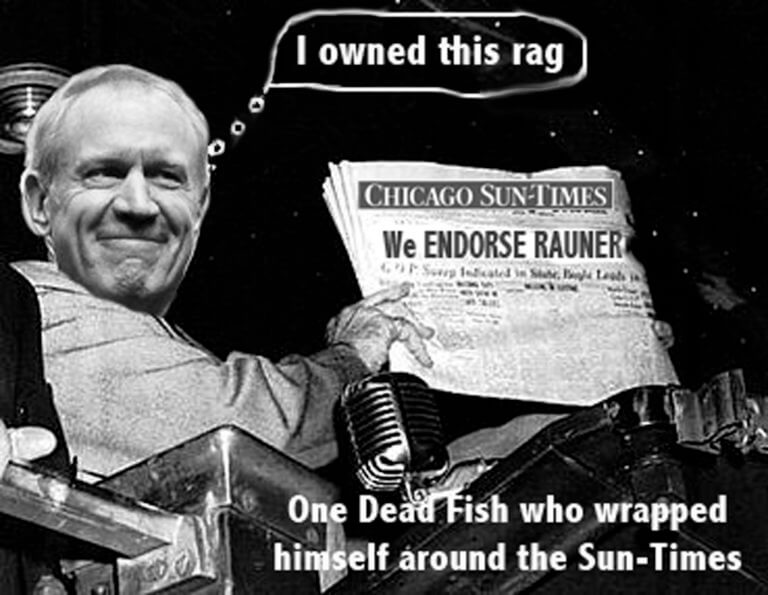 Meme of the Chicago Sun-Times endorsing Bruce Rauner, who owned a major share int he newspaper. Now the newspaper seems to do his political bidding. (Former Truman photo courtesy of Wikipedia)