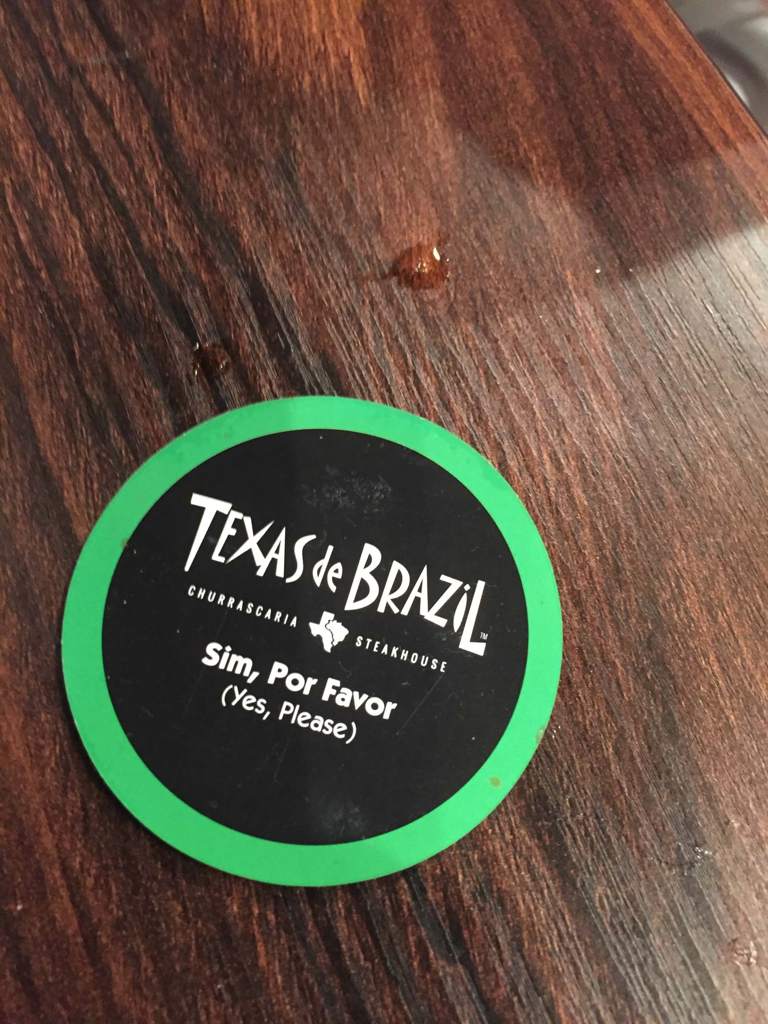 Flip the disk from Red to Green to start your Churrascaria meat experience a Texas de Brazil