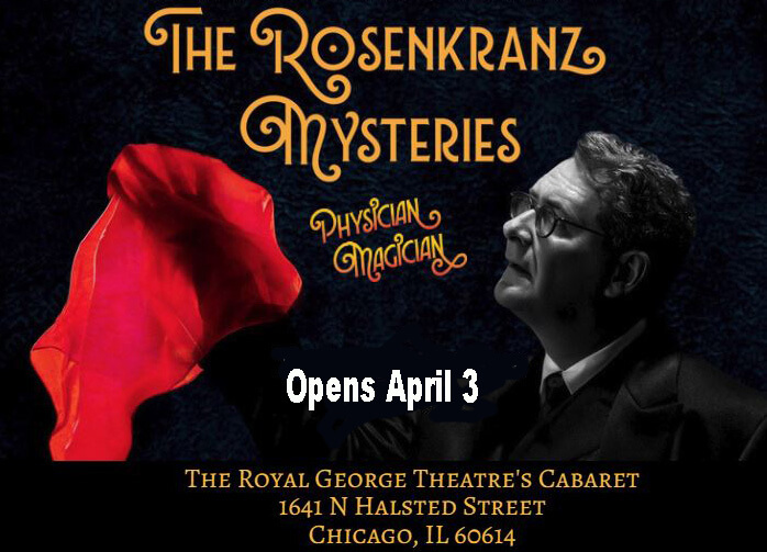 Royal George Theater presents the magic of the Rozenkranz Mysteries
