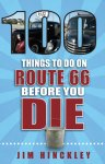 100 Things to Do in Route 66 Before You Die by Author Jim Hinckley