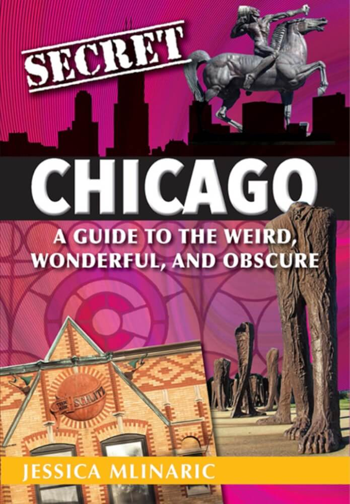 Author Jessica Mlinaric releases new book, Secret Chicago: A Guide to the Weird, Wonderful, and Obscure