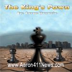 The king's Pawn by Aaron Hanania www.Aaron411News.com