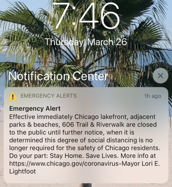 Emergency Alert sent by Chicago Mayor Lori Lightfoot on March 26, 2020 at 7:446 pm to every cell phone customer in Northern Illinois including in the Cook County Suburbs.