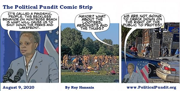 Political Pundit Comic Strip, Aug. 9, 2020. Mayor Lori Lightfoot hypocrisy on Montrose beach vs looters, arsonists and protestors.