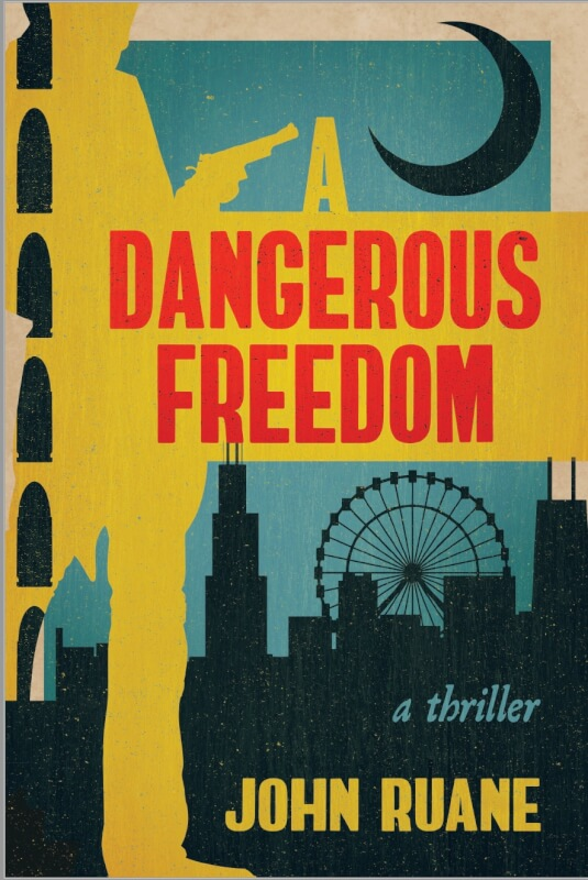 "Author John Ruane's new book ""A Dangerous Freedom"""