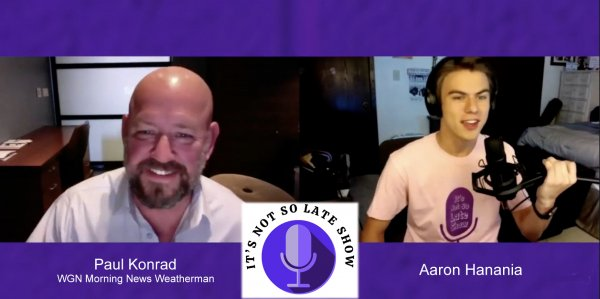 WGN News Weatherman Paul Konrad on the It's Not So Late Show with Aaron Hanania