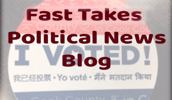 Fast Takes Political News