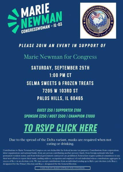 American Arab Chamber hosts fundraiser for Congresswoman Marie Newman Sept 21, 1 PM Selma Sweets, 7205 W. 103rd Street, Palos Hills